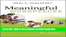 Download [PDF] Meaningful Workplaces: Reframing How and Where we Work FULL eBook