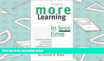 Download More Learning in Less Time: A Guide for Students, Professionals, Career-Changers, and