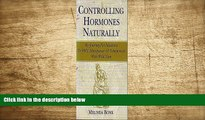 READ book Controlling Hormones Naturally: My Journey for Solutions to Pms, Menopause   Osteoporsis