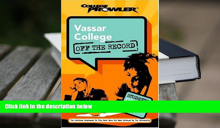 Free PDF Vassar College: Off the Record (College Prowler) (College Prowler: Vassar College Off the