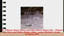 Mr Pilsner Beer Glass and MrsWine Glass Set  Pilsner is 23oz and Wine Glass 18oz Laser d0e87d80