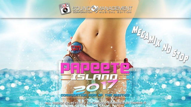 Selected Dj Gargiulo Mixed Thomas Ska - PAPEETE 2017 (Compilation EDM & CLUB) - MEGAMIX NO STOP
