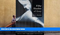 FREE [DOWNLOAD] Fifty Shades of Grey: Book One of the Fifty Shades Trilogy (Fifty Shades of Grey
