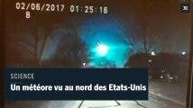 Un météore vu dans le ciel de plusieurs Etats du nord des Etats-Unis