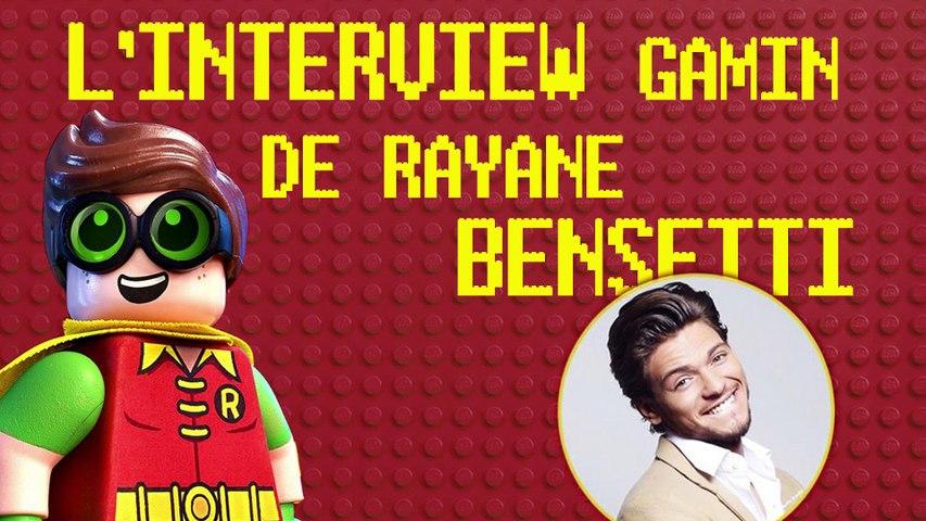 Rayane Bensetti : son interview 100% gamin pour LEGO BATMAN