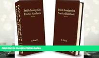 BEST PDF  British Immigration Practice Handbook: Volumes 1   2 TRIAL EBOOK