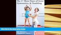 PDF [Free] Download  The 1st Three Years of Acro, Gymnastics,   Tumbling: Teaching Tips, Monthly