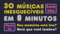 """30 Músicas Inesquecíveis em 8 Minutos!!! """"Românticas Anos 70 - (parte 01)"""