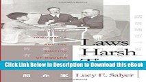 [Read Book] Laws Harsh As Tigers: Chinese Immigrants and the Shaping of Modern Immigration Law