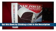 Download Book [PDF] Sail Power: The Complete Guide to Sails and Sail Handling Download Online