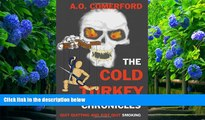 PDF [DOWNLOAD] The Cold Turkey Chronicles: Quit Quitting and Just Quit Smoking A. O. Comerford