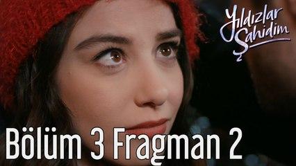 Yıldızlar Şahidim 3. Bölüm 2. Fragman