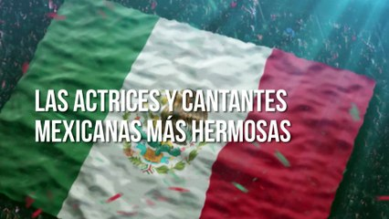 Actrices y cantantes mexicanas que nos tienen a todos enamorados