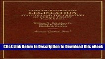 [Read Book] Cases and Materials on Legislation, Statutes and the Creation of Public Policy