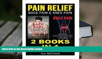 PDF [FREE] DOWNLOAD  Pain Relief: Back Pain   Knee Pain: 2 books in 1: Back Pain   Knee Pain