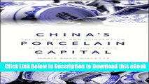 [Read Book] China s Porcelain Capital: The Rise, Fall and Reinvention of Ceramics in Jingdezhen Mobi