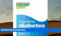 PDF [FREE] DOWNLOAD  Overcoming Diabetes: The Complete Complementary Health Program (Natural