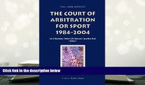 BEST PDF  The Court of Arbitration for Sport: 1984-2004 (ASSER International Sports Law Series)