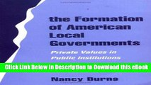 [Read Book] The Formation of American Local Governments: Private Values in Public Institutions Mobi