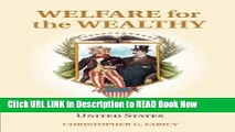 [Popular Books] Welfare for the Wealthy: Parties, Social Spending, and Inequality in the United