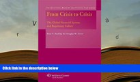 PDF [DOWNLOAD] From Crisis To Crisis. The Global Financial System and Regulatory Failure