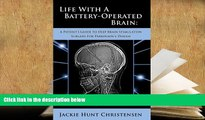 BEST PDF  Life With a Battery-Operated Brain - A Patient s Guide to Deep Brain Stimulation Surgery