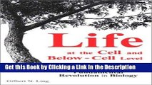 Read Ebook [PDF] Life at the Cell and Below-Cell Level: The Hidden History of a Fundamental