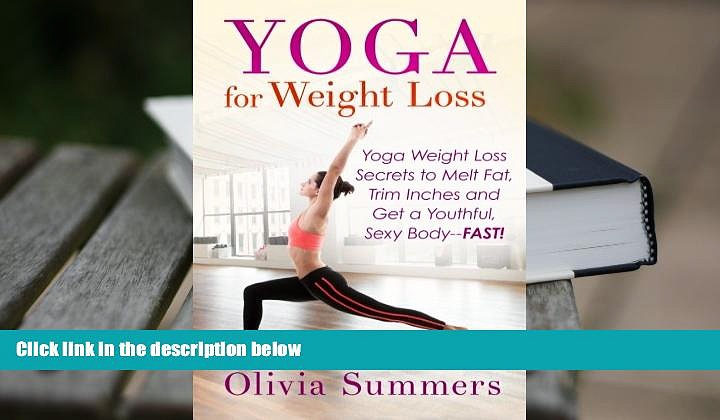 PDF [FREE] DOWNLOAD  Yoga For Weight Loss: Yoga Weight Loss Secrets to  Melt Fat, Trim Inches and