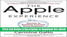 DOWNLOAD The Apple Experience: Secrets to Building Insanely Great Customer Loyalty Mobi