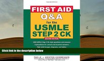 BEST PDF  First Aid Q A for the USMLE Step 2 CK, Second Edition (First Aid USMLE) Tao Le  Trial