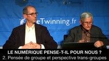 II. Le numérique pense-t-il pour nous ? - Pensée de groupe et perspectives trans-groupes, Pierre LIVET