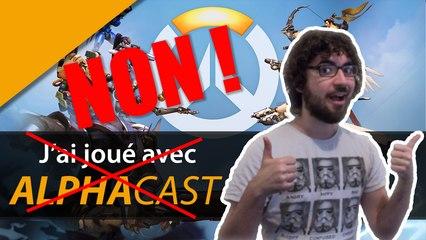 OVERWATCH - J'ai cru jouer avec ALPHACAST ! | GAMEPLAY FR