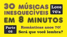 """30 Músicas Inesquecíveis em 8 Minutos!!! """"Românticas Anos 70 - (parte 02)"""