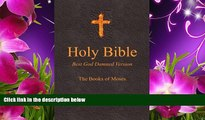 [PDF]  Holy Bible - Best God Damned Version - The Books of Moses: For atheists, agnostics, and