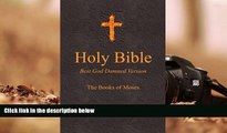 Audiobook  Holy Bible - Best God Damned Version - The Books of Moses: For atheists, agnostics, and