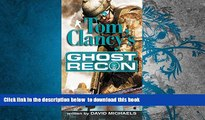 PDF [FREE] DOWNLOAD  Ghost Recon (Tom Clancy s Ghost Recon, Book 1) READ ONLINE