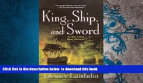 PDF [DOWNLOAD] King, Ship, and Sword: An Alan Lewrie Naval Adventure (Alan Lewrie Naval