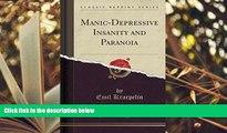 Best PDF  Manic-Depressive Insanity and Paranoia (Classic Reprint) For Ipad