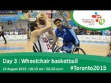 Day 3 | Wheelchair basketball | Toronto 2015 Parapan American Games