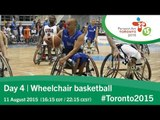 Day 4 | Wheelchair basketball | Toronto 2015 Parapan American Games