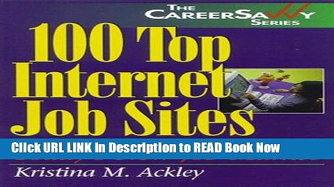 [PDF] 100 Top Internet Job Sites: Get Wired, Get Hired in Today s New Job Market (Savvy