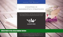 BEST PDF  Chapter 15 Bankruptcy Strategies: Leading Bankruptcy Experts on Understanding the Filing