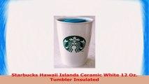 2275227c581 ... Cold Cup Tumbler 24 fl oz Venti 1e0c466e. Waruntkinhinlye  Waruntkinhinlye. Starbucks Hawaii Islands Ceramic White 12 Oz Tumbler  Insulated f4fec53d