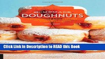 Download eBook Homemade Doughnuts: Techniques and Recipes for Making Sublime Doughnuts in Your