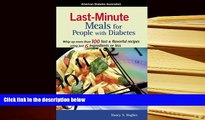 DOWNLOAD [PDF] Last Minute Meals for People with Diabetes Nancy S. Hughes Full Book