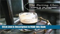 Download eBook The Parting Glass : A Toast to the Traditional Pubs of Ireland (Irish Pubs) Full