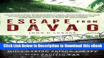 [Read Book] Escape From Davao: The Forgotten Story of the Most Daring Prison Break of the Pacific