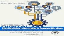 [Read Book] Handbook of Digital Currency: Bitcoin, Innovation, Financial Instruments, and Big Data