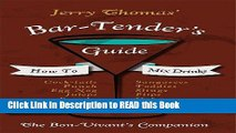 Read Book Jerry Thomas  Bartenders Guide: How To Mix Drinks 1862 Reprint: A Bon Vivant s Companion