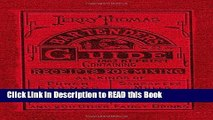 Read Book Jerry Thomas Bartenders Guide 1862 Reprint: How to Mix Drinks, or the Bon Vivant s